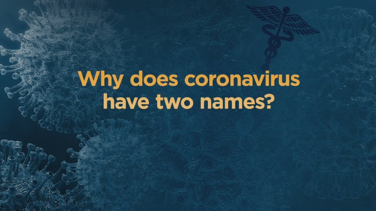 "COVID-19 Questions: ""Why Does Coronavirus Have Two Names?"
