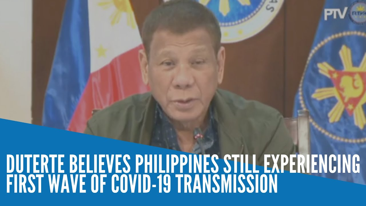 Duterte believes Philippines still experiencing first wave of COVID-19 transmission - INQUIRER.net