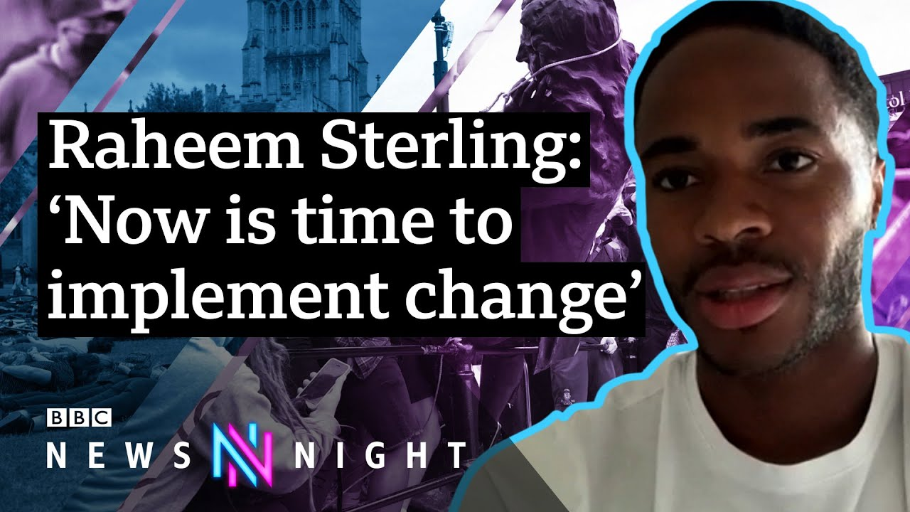 Raheem Sterling on racism, Black Lives Matter protests & representation in football – BBC Newsnight - BBC Newsnight