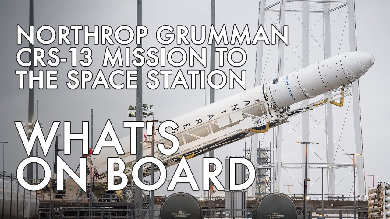 Northrop Grumman's CRS-13 Mission to the International Space Station: What's on Board - NASA