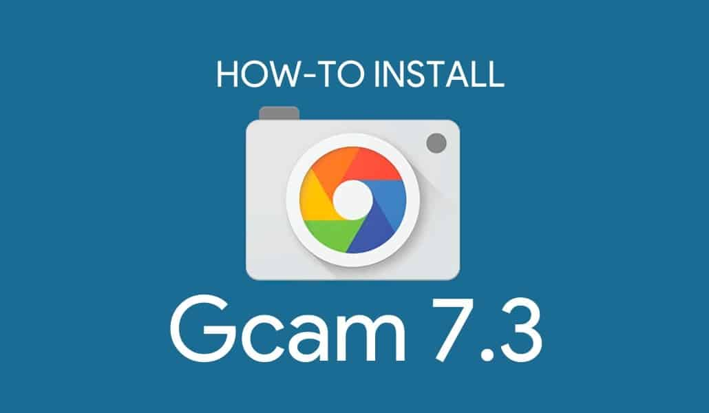 How to install Gcam 7.3 mod in all Android smartphones - Gizchina.com